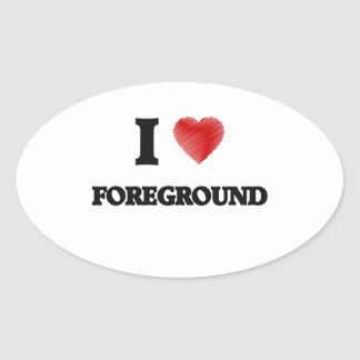 I love Foreground Oval Sticker