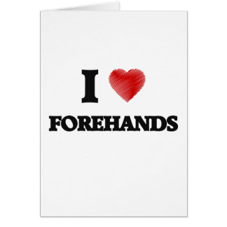 I love Forehands Card