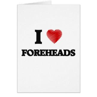 I love Foreheads Card