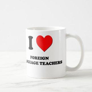 I Love Foreign Language Teachers Coffee Mug