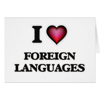 I Love Foreign Languages Card
