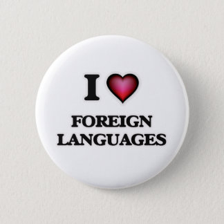I Love Foreign Languages Pinback Button