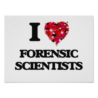 I love Forensic Scientists Poster