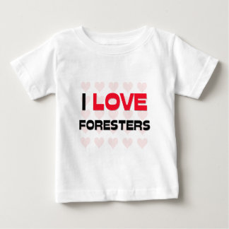 I LOVE FORESTERS BABY T-Shirt