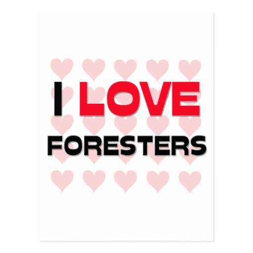 I LOVE FORESTERS POST CARD