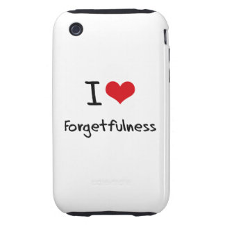 I Love Forgetfulness iPhone 3 Tough Cases