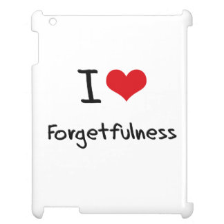 I Love Forgetfulness Case For The iPad