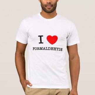 I Love Formaldehyde T-Shirt
