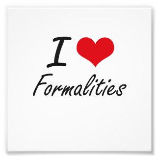 I love Formalities Photo Print