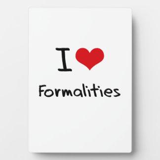 I Love Formalities Display Plaques