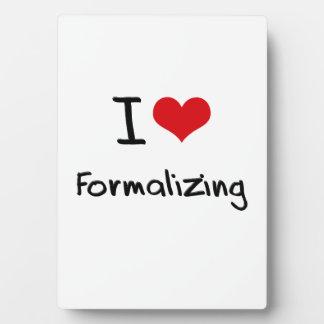 I Love Formalizing Photo Plaques