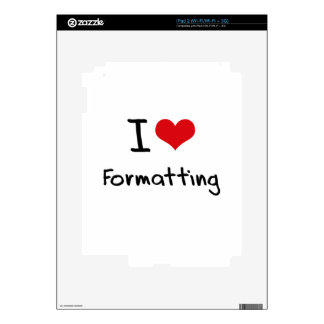 I Love Formatting iPad 2 Decal