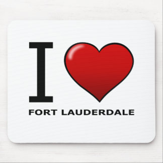 I LOVE FORT LAUDERDALE, FL - FLORIDA MOUSE PAD