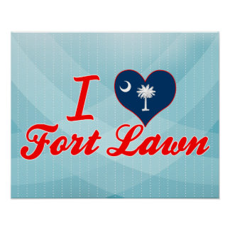 I Love Fort Lawn South Carolina Posters