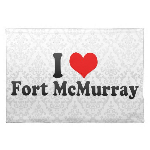 I Love Fort McMurray, Canada Placemats