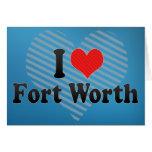I Love Fort Worth Greeting Card