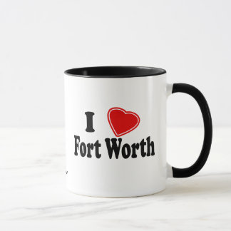 I Love Fort Worth Mug