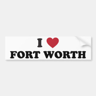 I Love Fort Worth Texas Bumper Sticker