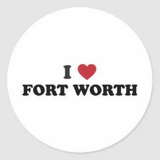I Love Fort Worth Texas Classic Round Sticker