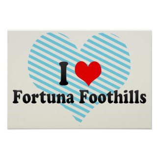 I Love Fortuna Foothills, United States Poster