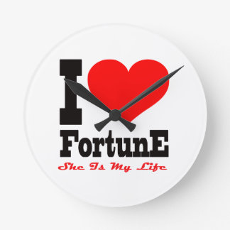 I Love Fortune. She Is My Life Round Clock