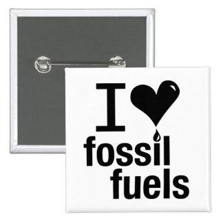 I Love Fossil Fuels Pin