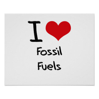I Love Fossil Fuels Poster