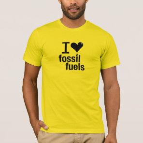 I Love Fossil Fuels T-Shirt