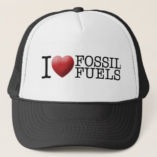 I love fossil fuels trucker hat