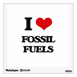 i LOVE fOSSIL fUELS Room Decals