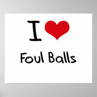 I Love Foul Balls Posters
