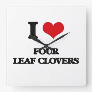 i LOVE fOUR lEAF cLOVERS Square Wall Clock