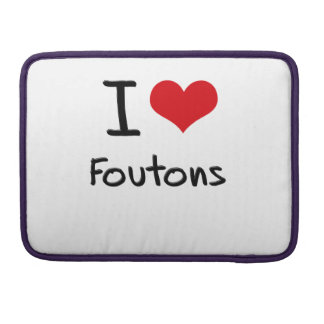 I Love Foutons MacBook Pro Sleeve