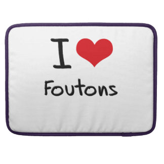 I Love Foutons Sleeves For MacBook Pro