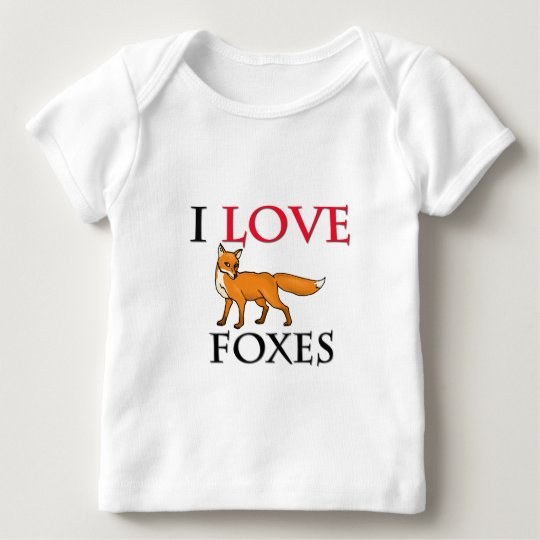 I Love Foxes Baby T-Shirt