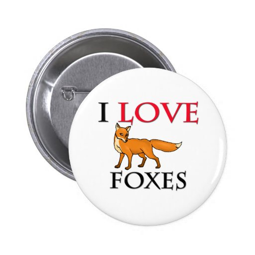 I Love Foxes Pin