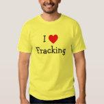 I Love Fracking T Shirt