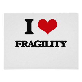 i LOVE fRAGILITY Posters