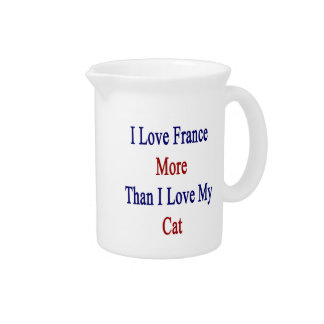 I Love France More Than I Love My Cat Pitcher