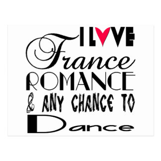 I love France Romance & any chance to dance Postcard