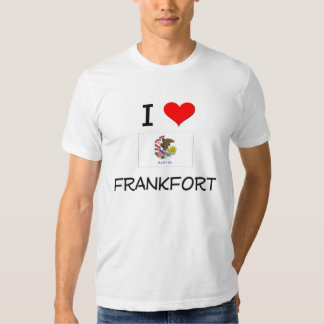 I Love FRANKFORT Illinois Tshirt