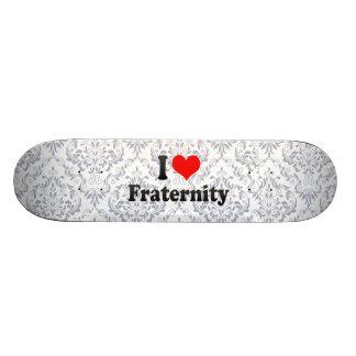 I love Fraternity Skateboard Deck