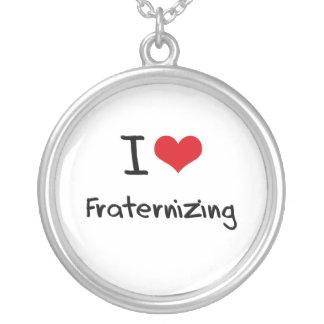 I Love Fraternizing Pendant
