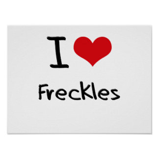 I Love Freckles Posters