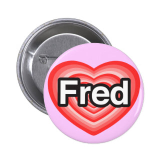 I love Fred. I love you Fred. Heart 2 Inch Round Button