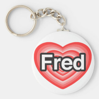I love Fred. I love you Fred. Heart Basic Round Button Keychain