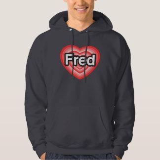 I love Fred. I love you Fred. Heart Hooded Sweatshirt