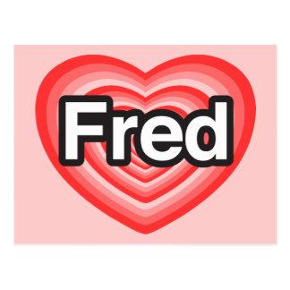 I love Fred. I love you Fred. Heart Postcard