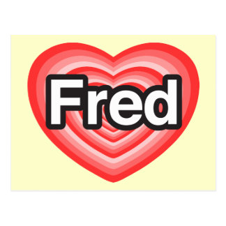 I love Fred. I love you Fred. Heart Postcard