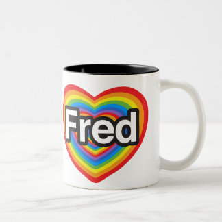 I love Fred. I love you Fred. Heart Two-Tone Coffee Mug